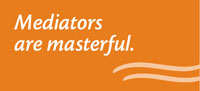 Mediators are masterful